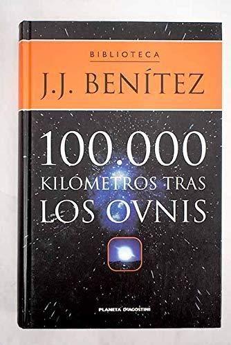 9788439584445: 100.000 Kilómetros Tras Los Ovnis