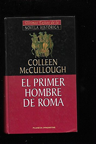El primer hombre de Roma,: McCullough, Colleen