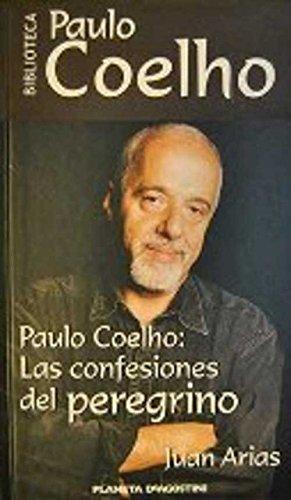9788439592181: Paulo Coelho. Las Confesiones Del Peregrino