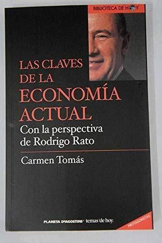 9788439592303: Las Claves De La Economía Actual. Con La Perspectiva De Rodrigo Rato