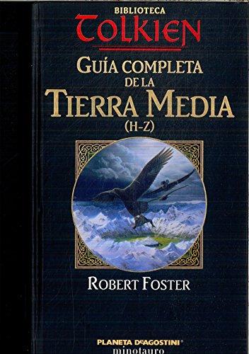 9788439596233: Guia completa de la Tierra Media : (H-Z)
