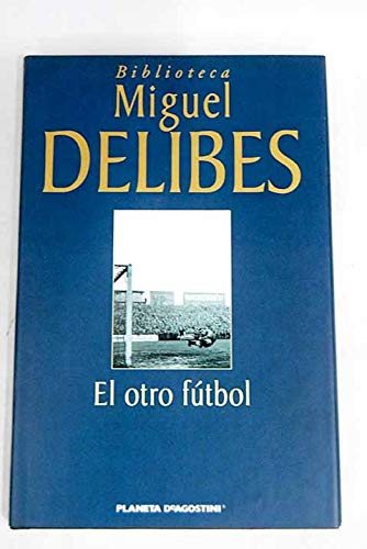 9788439597643: El Otro Fútbol