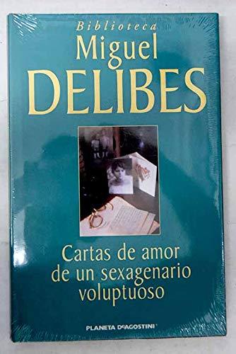 Cartas de amor de un sexagenario voluptuoso: Delibes, Miguel