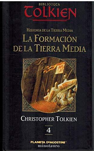 La formación de la Tierra Media. La Formacion de la tierra media 4,: Christopher Tolkien