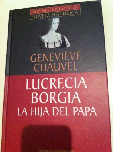 9788439598381: Lucrecia Borgia. La Hija Del Papa