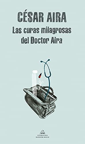 9788439701545: Las curas milagrosas del Doctor Aira (Literatura Random House)