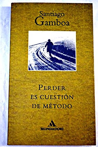 9788439701897: Perder es cuestion de metodo / Losing is a Matter of Method (Spanish Edition)
