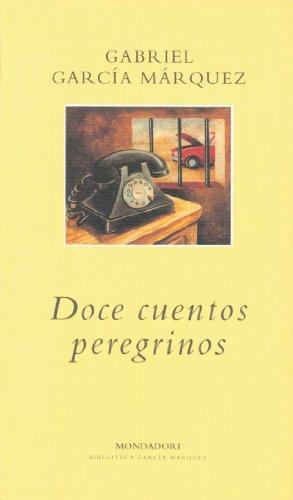 Doce cuentos peregrinos: Garcia Marquez, Gabriel,
