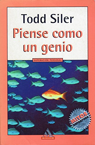 Piense como un Genio (Spanish Edition): Todd Siler