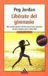 Liberate Del Gimnasio (Spanish Edition) (8439706529) by Jordan, Peg