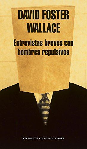 9788439707172: Entrevistas Breves con Hombres Repulsivos / Brief Interviews With Hideous Men (Literatura / Literature) (Spanish Edition)