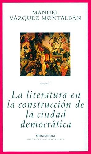 9788439707639: La literatura en la construcción de la ciudad democrática (BIBLIOTECA VAZQUEZ MONTALBAN)