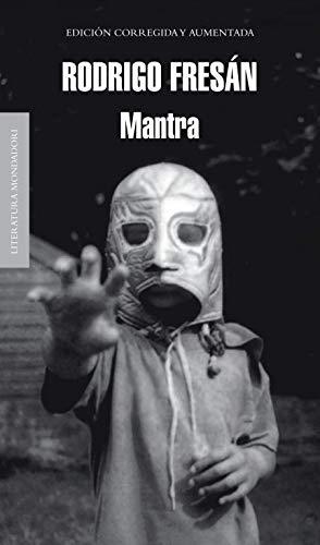 Mantra (Spanish Edition): Fresan, Rodrigo