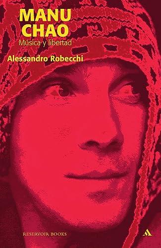Manu Chao. Música y libertad,: Robecchi, Alessandro/Salmerón Arjona,