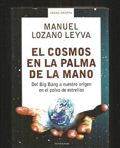 9788439709398: El cosmos en la palma de la mano (del big bang a nuestro origen en elpolvo de estrella)