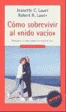 9788439709473: Como Sobrevivir Al Nido Vacio. Recupera Tu Vida Cuando Tus Hijos SE Van (Spanish Edition)