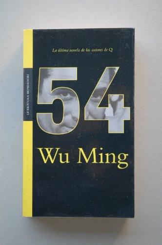 9788439709855: 54 (wu ming) (Literatura Mondadori)