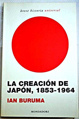 9788439709978: Creacion de Japón, la (1853-1964) (Breve Historia Universal)