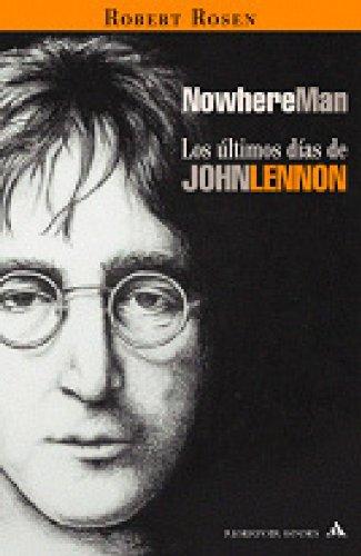 9788439710103: Nowhere Man: Los últimos días de John Lennon (Spanish Edition)