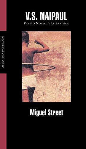 Miguel Street (Literatura Mondadori / Mondadori Literature) (Spanish Edition) (9788439710509) by V. S. Naipaul