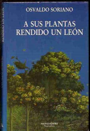 A sus plantas rendido un leà n: Osvaldo Soriano