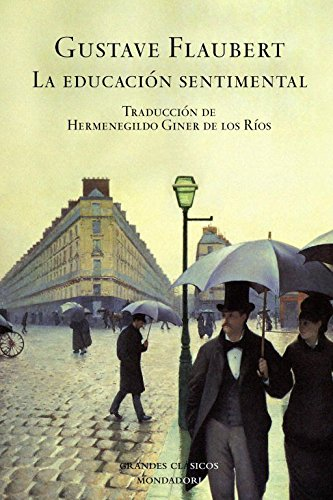 La Educacion Sentimental/ the Sentimental Education (Grandes Clasico) (Spanish Edition): ...