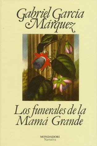 9788439711407: Los funerales de la Mama Grande / The Funeral of the Great Matriach (Narrativa Mondadori / Mondadori Narrative) (Spanish Edition)