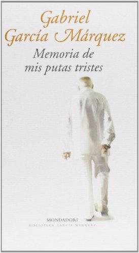 MEMORIA DE MIS PUTAS TRISTES.: Gabriel Garcia Marquez