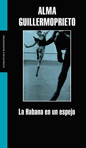 9788439711858: La Habana en un espejo/ The Habana in a Mirror (Literatura Mondadori/ Mondadori Literature) (Spanish Edition)