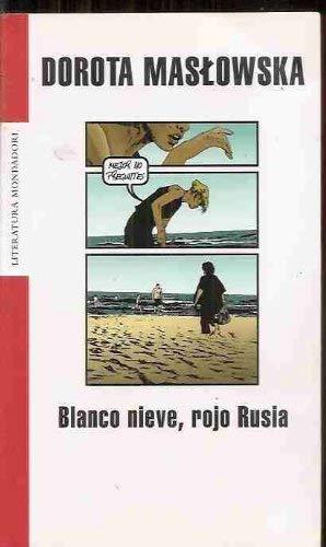 9788439712534: Blanco nieve, Rojo Rusia (Literatura Mondadori)