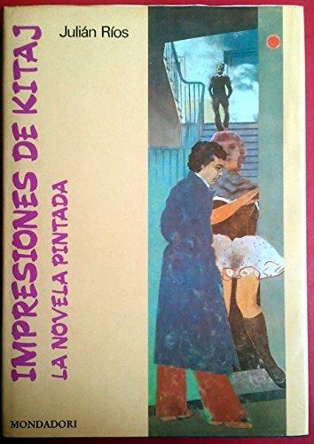 9788439716181: Impresiones de kitaj : la novela pintada