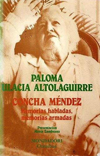 9788439716945: Concha Méndez : memorias habladas,memorias armadas