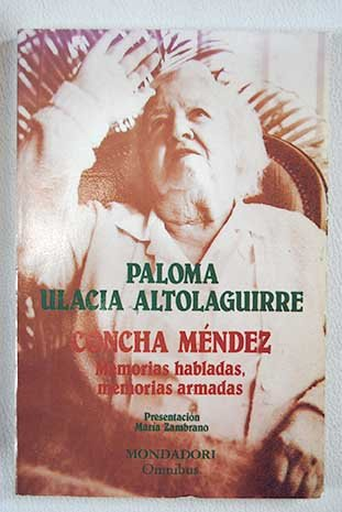 9788439716945: Concha Méndez: Memorias habladas, memorias armadas (Omnibus) (Spanish Edition)