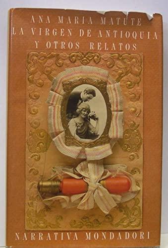 LA Virgen De Antioquia Y Otros Relatos: Maria Matute, Ana: