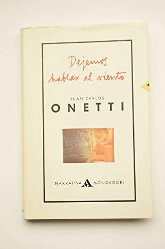 Dejemos hablar al viento (Narrativa Mondadori) (Spanish Edition): Onetti, Juan Carlos