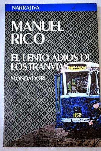 9788439718543: El lento adiós de los tranvías (Narrativa Mondadori) (Spanish Edition)
