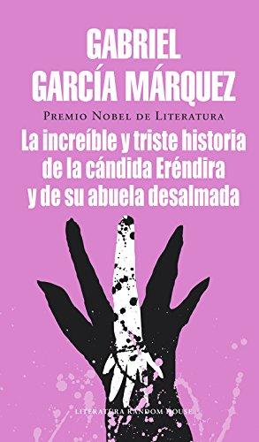 9788439719601: Increible y Triste Historia de la Candida Erendira y de su Abuela Desalmada