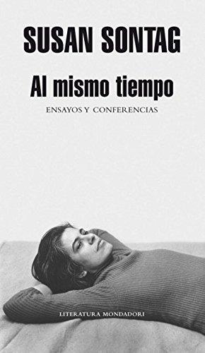 9788439720539: Al mismo tiempo/ At the Same Time: Ensayos Y Conferencias/ Essays and Speeches (Literatura Mondadori/ Mondadori Literature) (Spanish Edition)
