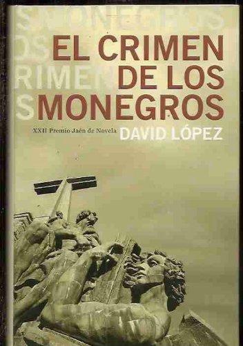 EL CRIMEN DE LOS MONEGROS. 1ª edición.: LÓPEZ, David