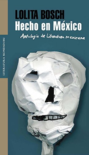 9788439720829: Hecho En Mexico/ Made in Mexico: Antologia de literatura mesicana/ Anthology of Mexican Literature (Spanish Edition)