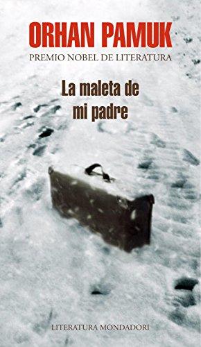 La maleta de mi padre/ My Father's Suitcase (Spanish Edition): Orhan Pamuk