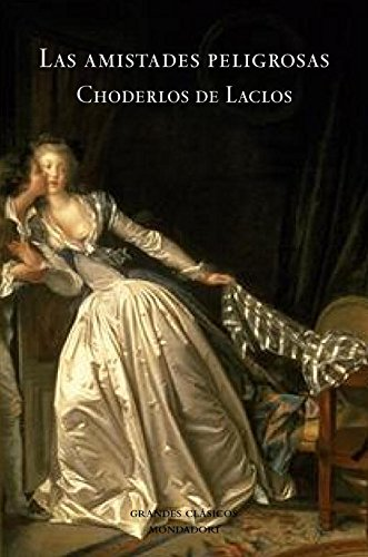 Las amistades peligrosas/ Dangerous Liaisons (Spanish Edition) (8439721218) by Choderlos de Laclos