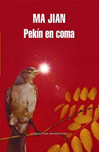 Pekín en coma / Beijing Coma (Literatura Mondadori/ Mondadori Literature) (Spanish Edition) (8439721358) by Ma Jian