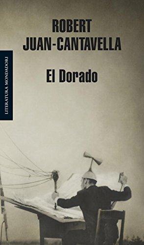 9788439721376: El Dorado/ The Golden (Literatura Mondadori/ Mondadori Literature) (Spanish Edition)