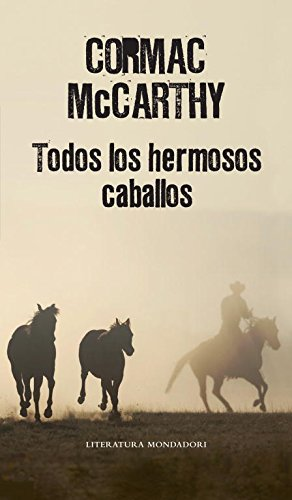 9788439721437: Todos los hermosos caballos / All the Pretty Horses (Literatura Mondadori / Mondadori Literature) (Spanish Edition)