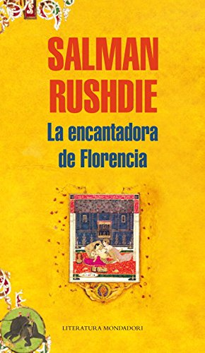 9788439721598: La encantadora de Florencia/ The Enchantress of Florence (Literatura Mondadori/ Mondadori Literature) (Spanish Edition)