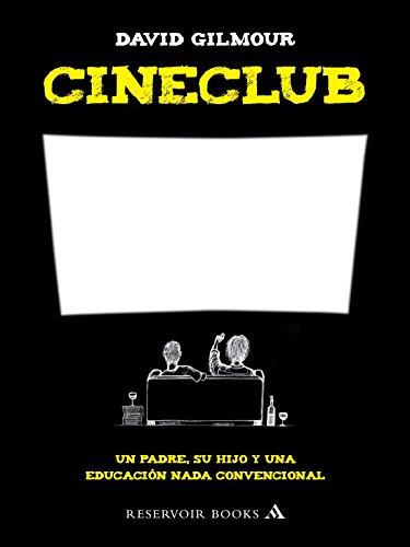 9788439721666: Cineclub / The Film Club: Un padre, su hijo y una educación nada convencional / A father, his son and an unconventional education