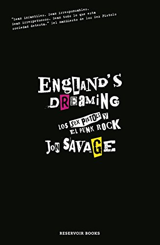 England's dreaming: Los Sex Pistols y El Punk Rock/ The Sex Pistols and Punk Rock (Spanish Edition) (8439721765) by Savage, Jon