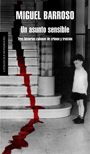 9788439721895: Un asunto sensible: Tres historias cubanas de crimen y traición (Literatura Random House)