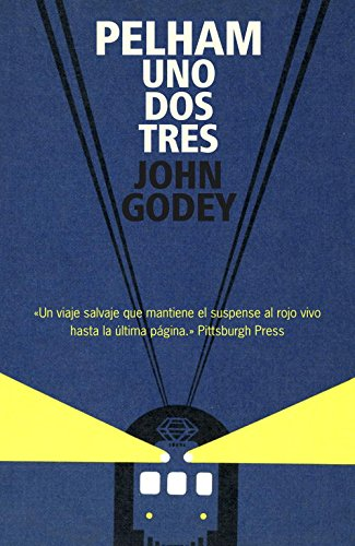 9788439722083: Pelham, uno, dos, tres / The Taking of Pelham One Two Three (Spanish Edition)
